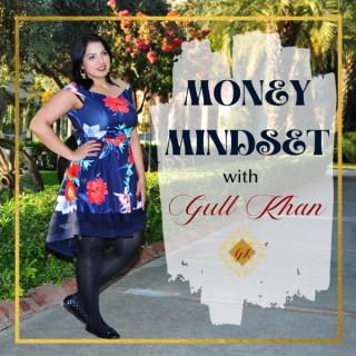 Money Mindset with Gull Khan