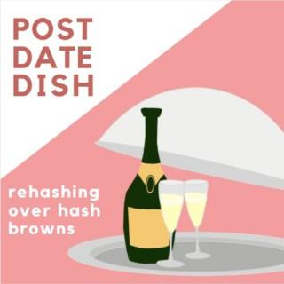 Post Date Dish
