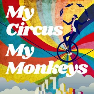 My Circus, My Monkeys