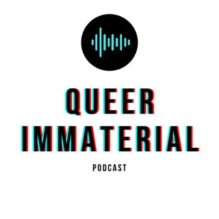 Queer Immaterial