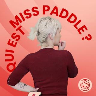 Qui est Miss Paddle ?