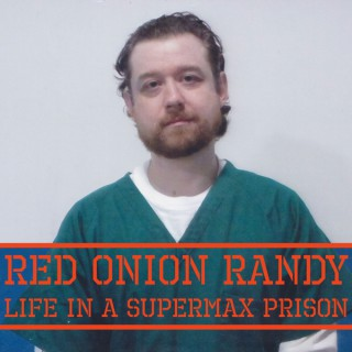 Red Onion Randy - Life in a Supermax Prison