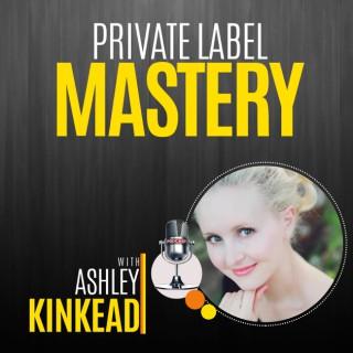 Private Label Mastery Podcast