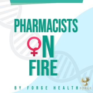 Pharmacists on Fire