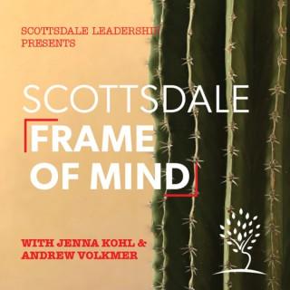 Scottsdale Frame of Mind