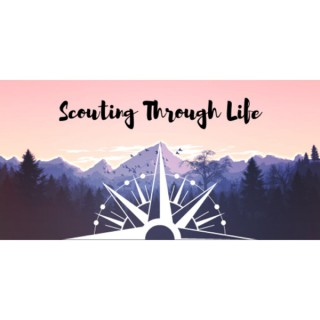 Scouting Through Life Podcast