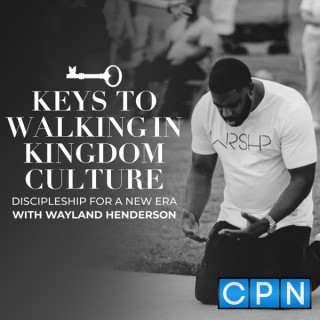 Keys to Walking in Kingdom Culture