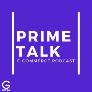 Prime Talk - eCommerce Podcast