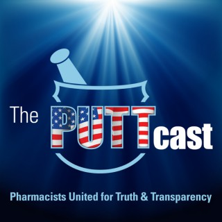 PUTTcast | Pharmacists United for Truth and Transparency