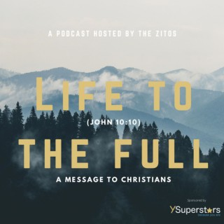 Life to the Full: A Message to Christians