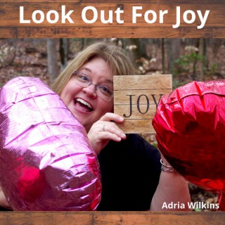 Look Out For Joy