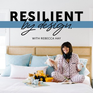 Resilient by Design with Rebecca Hay