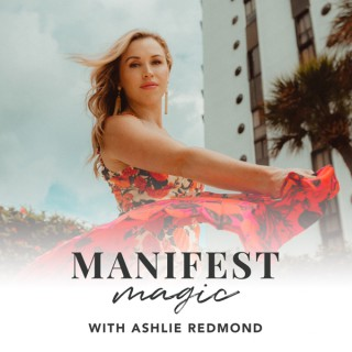 Manifest Magic with Ashlie Redmond