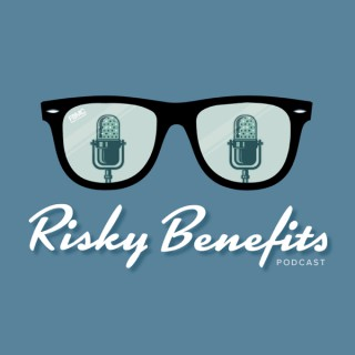 Risky Benefits
