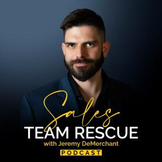 Sales Team Rescue with Jeremy DeMerchant