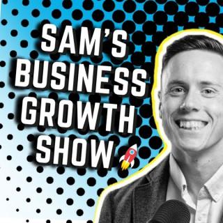 Sam's Business Growth Show