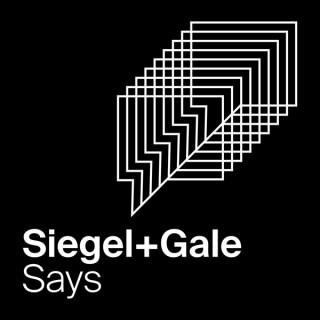 Siegel+Gale Says