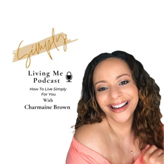 Simply Living Me Podcast
