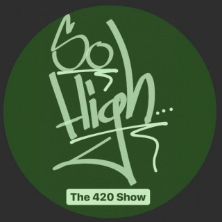 So High - The 420 Show
