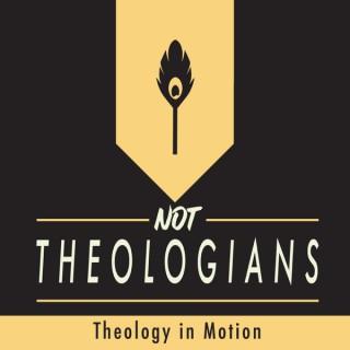 Not Theologians