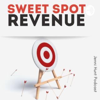Sweet Spot Revenue with Jenni Hunt