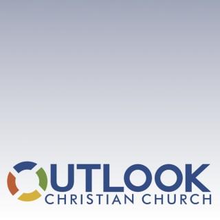Outlook Christian Church | Sermon Podcast