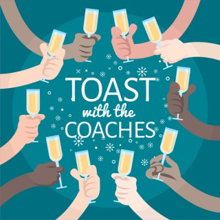 Toast with the Coaches
