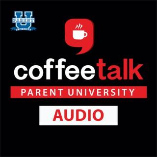 Parent U Coffee Talk Audio Podcast