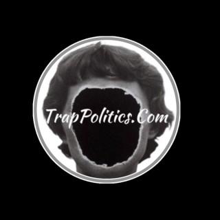 TrapPoliticsPodcast