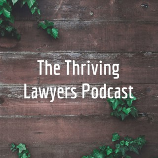 The Thriving Lawyers Podcast