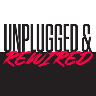 Unplugged and Rewired
