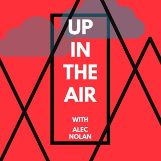 Up In The Air with Alec Nolan