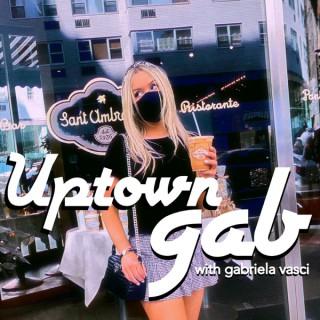 Uptown Gab