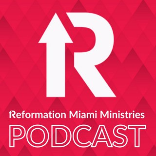 Reformation Miami Ministries - Messages