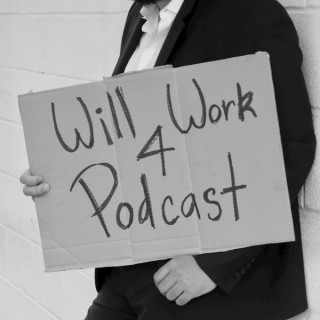 Will Work 4 Podcast