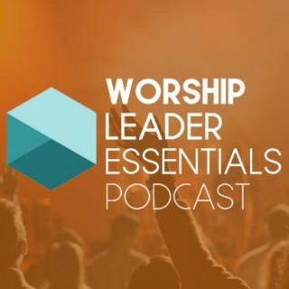 Worship Leader Essentials Podcast