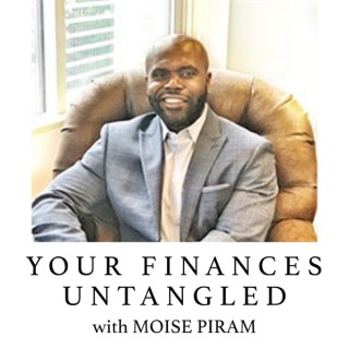 Your Finances Untangled with Moise Piram