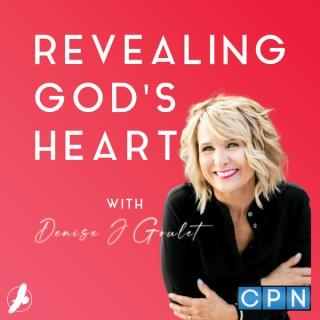 Revealing God's Heart With Denise J Goulet