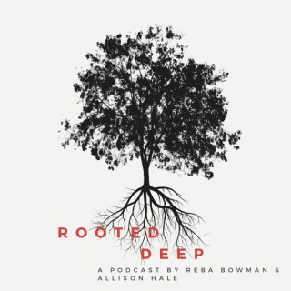 Rooted Deep