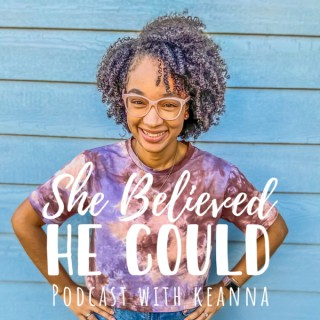 She Believed He Could
