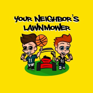 Your Neighbor's Lawnmower