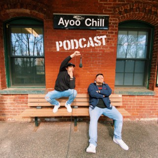 Ayoo Chill Podcast