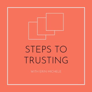 Steps to Trusting