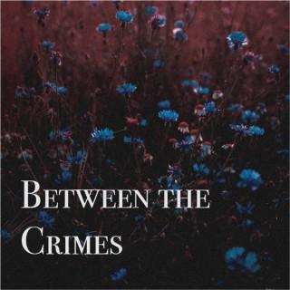 Between the Crimes