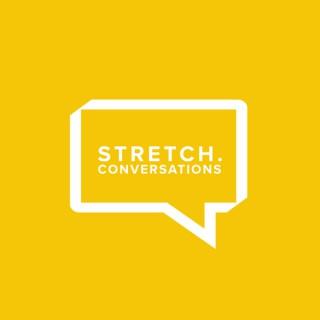 STRETCH. CONVERSATIONS