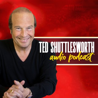 Ted Shuttlesworth Audio Podcast