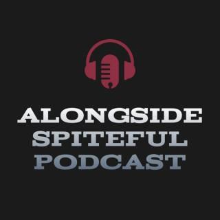 Alongside Spiteful Podcast