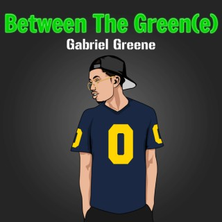 Between The Green(e)