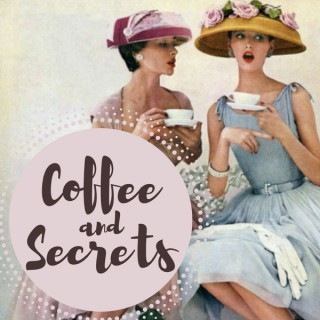 Coffee and Secrets