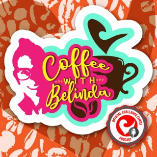 Coffee with Belinda - Challenge Family podcast